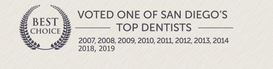 Best Choice: Voted One of San Diego's Top Dentists 2007, 2008, 2009, 2010, 2011, 2012, 2013, 2014
